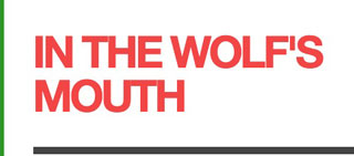 Into The Wolf's Mouth